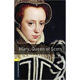 Mary Queen of Scots - Oxford Bookworms Library 1